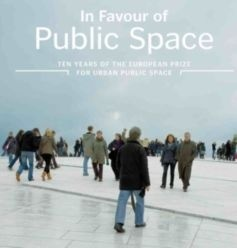 "Catalogue ""In favor of Public Space&#x3b; ten years of the european prize for urban public space"""